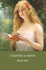 Cuentos a Ninon: 10 par  Émile Zola