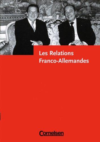Les Relations Franco-Allemandes: Textsammlung für Französischkurse an der gymnasialen Oberstufe