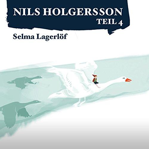 Die wunderbare Reise des kleinen Nils Holgersson mit den Wildgänsen 4 audiobook cover art