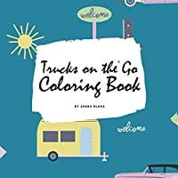 Trucks on the Go Coloring Book for Children (8.5x8.5 Coloring Book / Activity Book)