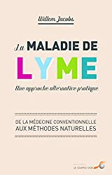 La maladie de Lyme une approche alternative pratique de Willem Jacob :