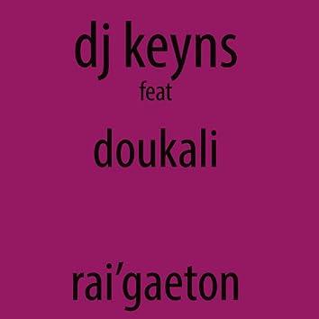 Rai'gaeton (feat. Doukali) [Radio edit]
