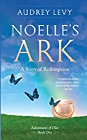 Noelle's Ark: A Story of Redemption (Adventures of Oleo)