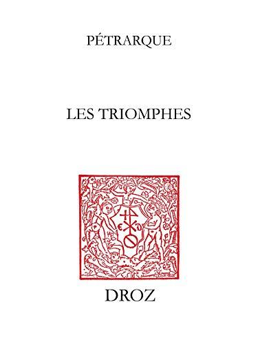Les Triomphes: Traduction française de Simon Bourgouin (French Edition)