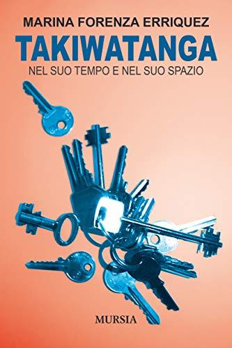 Takiwatanga: Nel suo tempo e nel suo spazio (Italian Edition)