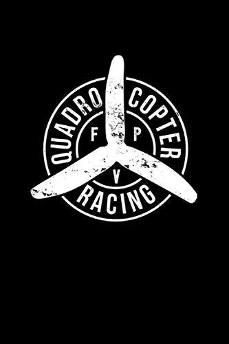 Quadrocopter Racing FPV: A5 6' x 9' Notizbuch liniert für einen FPV Racing und Drohnen Fan