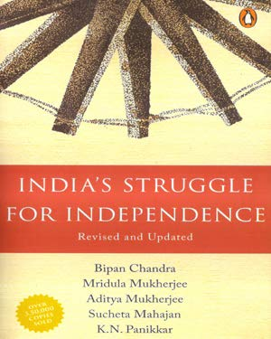 India`s Struggle for Independence Revised and Updated By Bipan Chandra