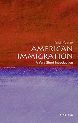 American Immigration: A Very Short Introduction (Very Short Introductions)