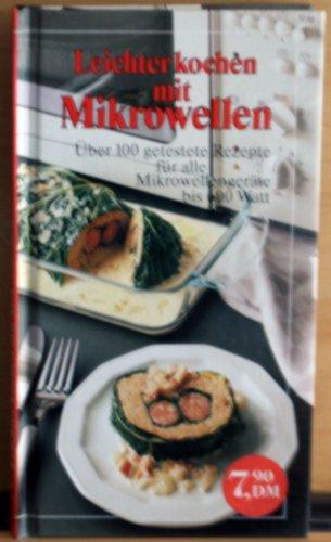 Leichter kochen mit Mikrowellen. Über...