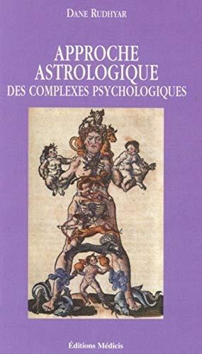 APPROCHE ASTROLOGIQUE DES COMPLEXES PSYCHOLOGIQUES