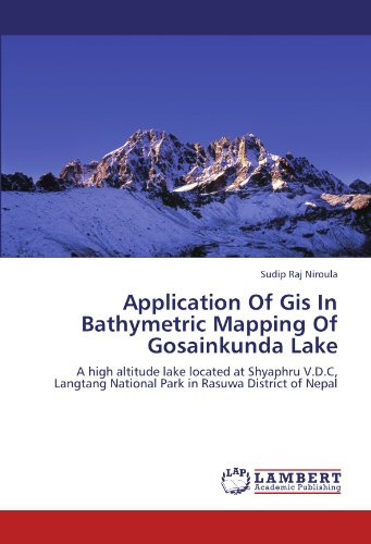 Application Of Gis In Bathymetric Mapping Of Gosainkunda Lake: A high altitude lake located at Shyaphru V.D.C, Langtang National Park in Rasuwa District of Nepal