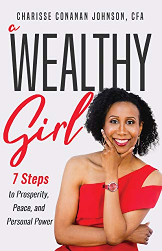 A Wealthy Girl: 7 Steps to Prosperity, Peace, and Personal Power (English Edition)