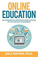 Online Education: An Innovative Approach and Success in the Virtual Classroom