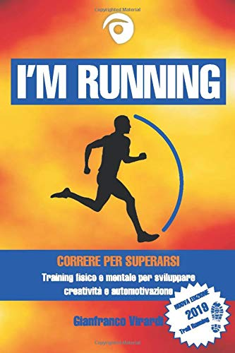 I'M RUNNING: Correre per superarsi - Training fisico e...