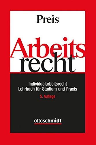 Arbeitsrecht: Individualarbeitsrecht - Lehrbuch für Studium und Praxis