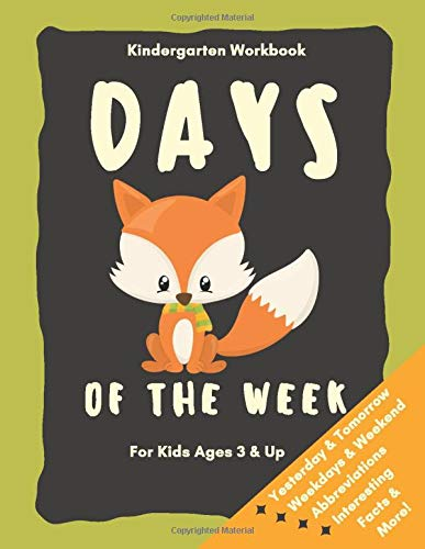 Days of the Week Kindergarten Workbook for Kids Ages 3 and up: Baby Foxes Fun Learning Book