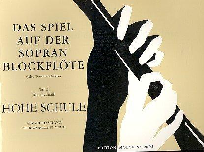 Hechler, Ilse: Das Spiel auf der Sopranblockflöte Band 2 Hohe Schule des Blockflötenspiels