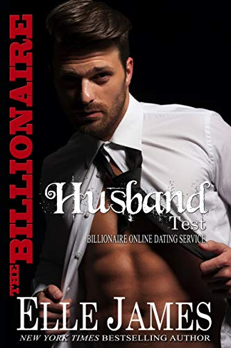 The Billionaire Husband Test (Billionaire Online Dating Service Book 1)