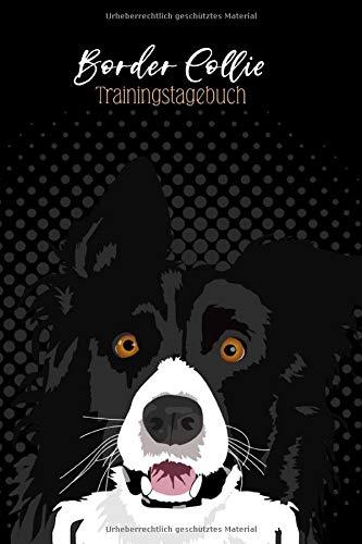 Border Collie Trainingstagebuch: Hundeerziehung    Welpenerziehung   Hunde Tagebuch   Dokumentiere Deine Fortschritte in der Hundeerziehung   viele Extras   Hunde Zubehör   XXL 202 Seiten
