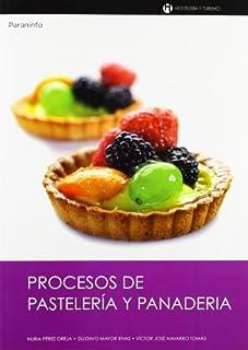 Procesos de Pasteleria y Panaderia (Hosteleria y Turismo) (Spanish Edition)