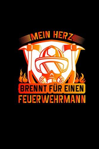 Mein Herz Brennt Für Einen Feuerwehrmann: Feuerwehr Kalender 2021 Wochenplaner Feuerwehrmann Geschenk Feuerwehrleute Taschenkalender Notizbuch