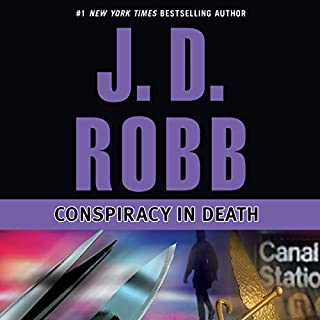 Conspiracy in Death     In Death, Book 8              Written by:                                                                                                                                 J. D. Robb                               Narrated by:                                                                                                                                 Susan Ericksen                      Length: 12 hrs and 27 mins     2 ratings     Overall 5.0