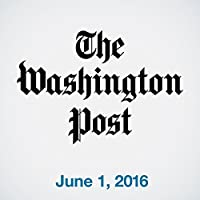 Top Stories Daily from The Washington Post, June 01, 2016's image