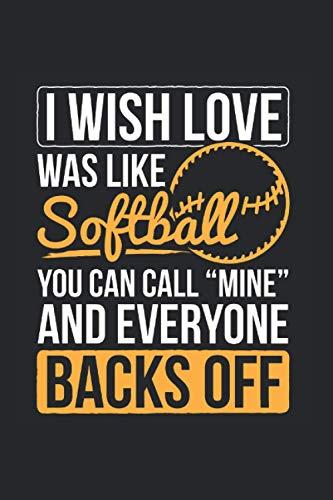 I Wish Love Was Like Softball You Can Call Mine And Everyone...
