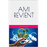 AMI REVIENT (French Edition)