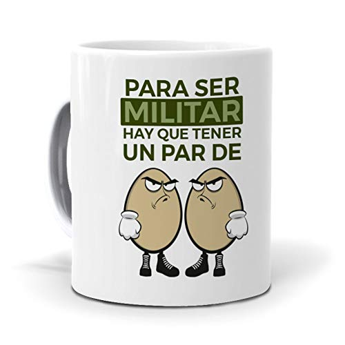 Taza para ser Militar Hay Que Tener un par de Huevos