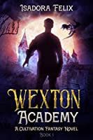 Wexton Academy: Book 1: The Chi Empires