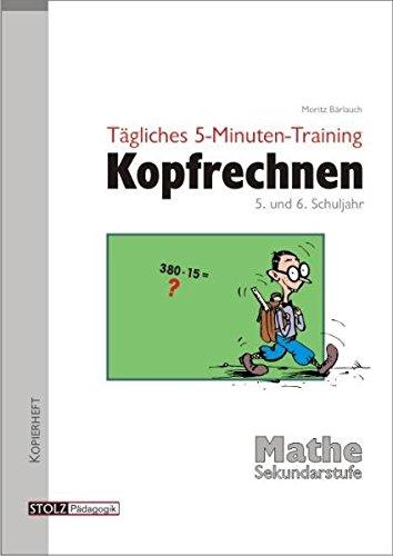 Tägliches 5-Minuten-Training Kopfrechnen  5. und 6. Schuljahr: Routine durch Übung