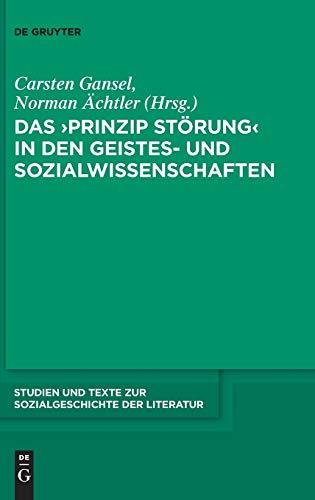 Das \'Prinzip Störung\' in den Geistes- und Sozialwissenschaften (Studien und Texte zur Sozialgeschichte der Literatur, Band 133)