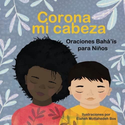Corona mi cabeza: Oraciones Bahá'ís para Niños