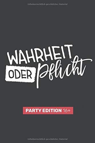 Wahrheit oder Pflicht Spiel - Party Edition 16+: Über 100 Wahrheit oder Pflicht Fragen - Partyspiel für Teenager, Jugendliche und Freunde.