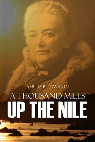A Thousand Miles Up the Nile (English Edition)