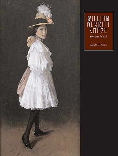 William Merritt Chase: The Complete Catalogue of Known and Documented Work by William Merritt Chase (1849-1916), Vol. 2:
