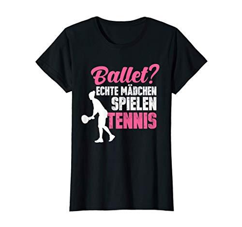 Ballett? echte Mädchen spielen Tennis Tennisspielerin T-Shirt