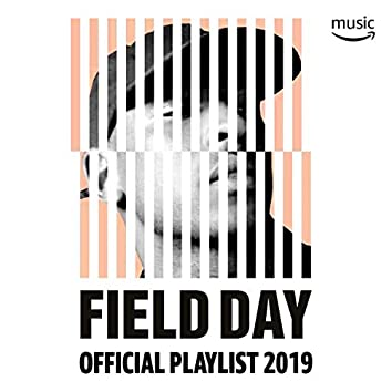 Field Day 2019 Official Playlist