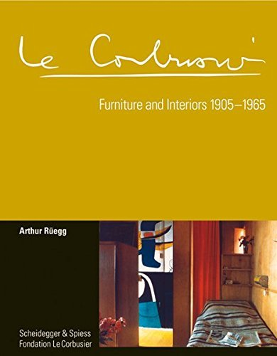 Le Corbusier. Furniture and Interiors 1905-1965: The Complete Catalogue Raisonne by Arthur Ruegg (2015-03-06)