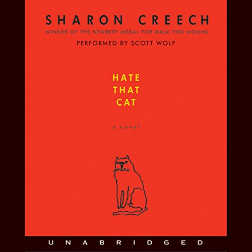 Hate That Cat                   By:                                                                                                                                 Sharon Creech                               Narrated by:                                                                                                                                 Scott Wolf                      Length: 1 hr and 3 mins     28 ratings     Overall 4.2