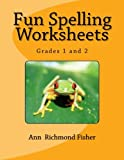 Fun Spelling Worksheets: Grades 1 and 2