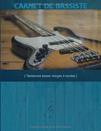 Carnet de Tablatures basse 4 cordes: Cahier de tablatures vierges pour les basses 4 cordes.