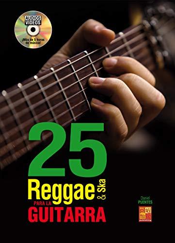 25 reggae & ska para la guitarra - 1 Libro + 1 Disco (Audios/Vídeos)
