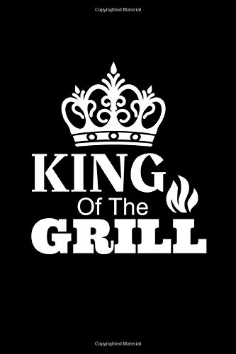 King of the Grill: Fathers Day Notebook Journal Perfect Gift For Dad, Father, Stepdad, Grandfather, Funny BBQ Beer Grilling Blank Lined Notebook for ... To Cards | Journal Gift 6