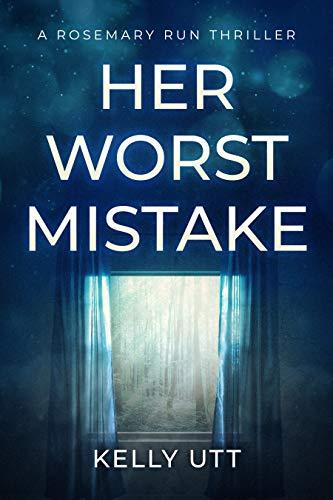 Her Worst Mistake (Rosemary Run Book 6)s