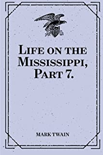 Life on the Mississippi, Part 7.