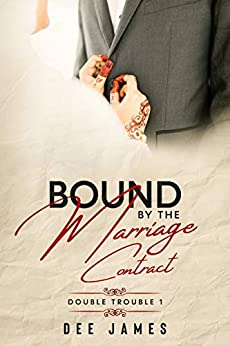 Bound By The Marriage Contract: A Marriage of Convenience Romance (Double Trouble Book 1) by [Dee James]