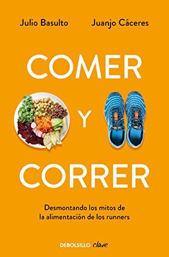 Comer y correr: Desmontando los mitos de la alimentación de los runners (Clave)