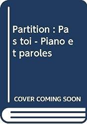 Partition : Pas toi - Piano et paroles